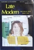 Late Modern: The Visual Arts Since 1945: Edward Lucie-Smith