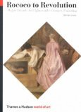 Rococo To Revolution: Major Trends in Eighteenth-Century Painting (019519960X) by Michael Levey