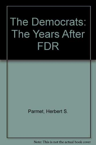 9780195199710: The Democrats: The Years After FDR