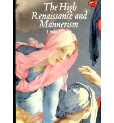 9780195199901: THE HIGH RENAISSANCE AND MANNERISM: ITALY, THE NORTH, AND SPAIN 1500-1600