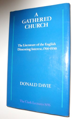 9780195199994: A Gathered Church: The Literature of the English Dissenting Interest, 1700-1930 (The Clark Lectures ; 1976)