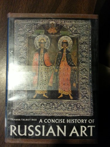 9780195200027: Concise History of Russian Art
