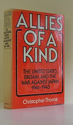 9780195200348: Allies of a kind: The United States, Britain, and the war against Japan, 1941-1945