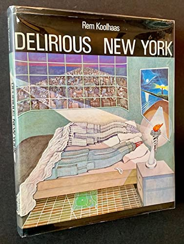 Delirious New York: A Retroactive Manifesto for Manhattan (0195200357) by Koolhaas, Rem