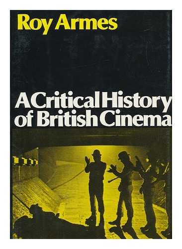 A Critical History of The British Cinema