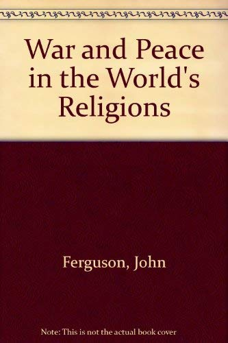 9780195200744: War and Peace in the World's Religions