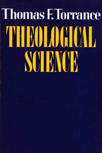Theological Science (Galaxy Books) (0195200837) by Thomas Forsyth Torrance