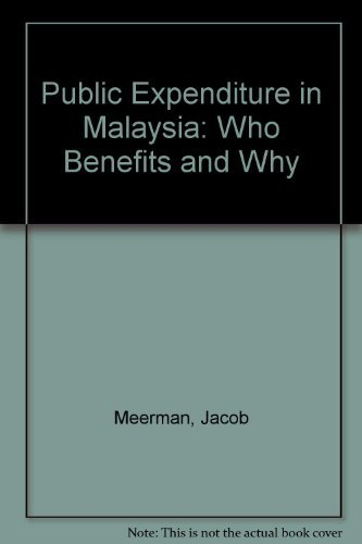 Public Expenditure in Malaysia: Who Benefits and: Meerman, Jacob