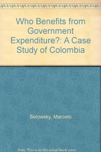 9780195200980: Who Benefits from Government Expenditure?: A Case Study of Colombia (A World Bank Research Publication)