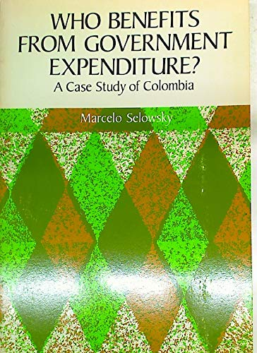 9780195200997: Who Benefits from Government Expenditure?: A Case Study of Colombia (A World Bank Research Publication)
