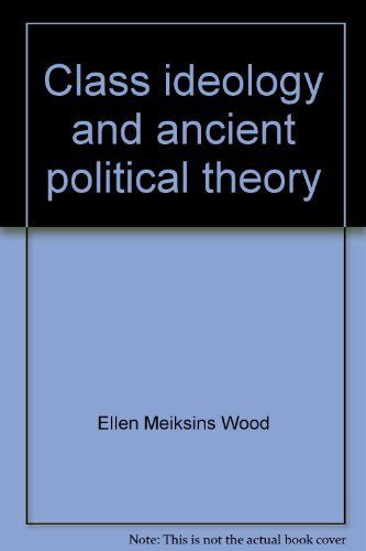 9780195201000: Class ideology and ancient political theory: Socrates, Plato, and Aristotle in social context