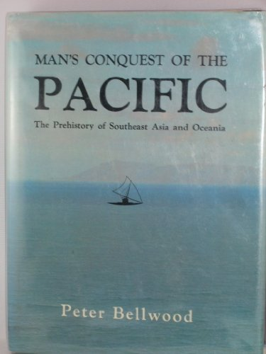 9780195201031: Man's conquest of the Pacific: The prehistory of Southeast Asia and Oceania