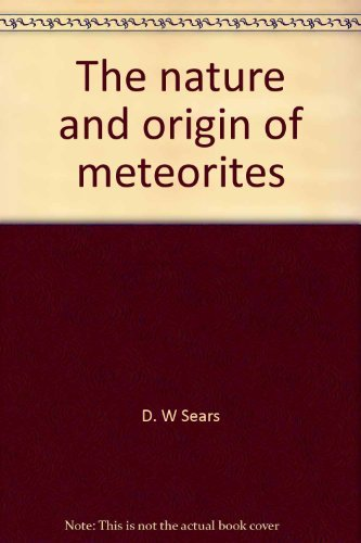 9780195201215: The nature and origin of meteorites (Monographs on astronomical subjects ; 5)