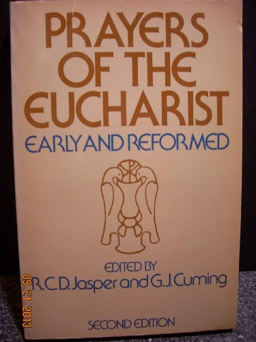 9780195201413: Prayers of the Eucharist: Early and Reformed