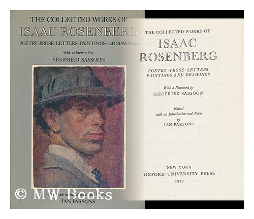 9780195201437: The Collected Works of Isaac Rosenberg: Poetry, Prose, Letters, Paintings, and Drawings