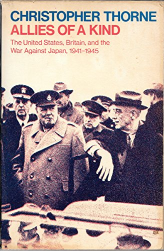 9780195201734: Allies of a Kind: The United States, Britain, and the War Against Japan, 1941-1945