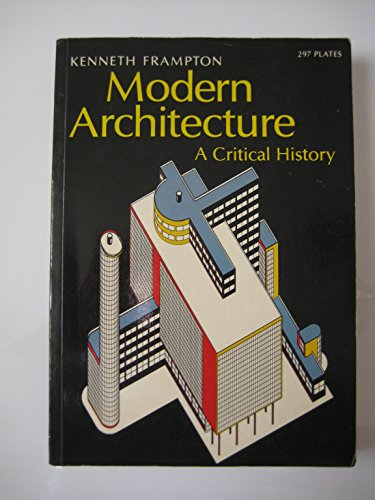 Modern Architecture A Critical History By Frampton Kenneth Abebooks