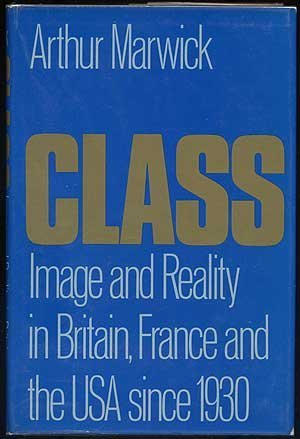 9780195202038: Class: Image and Reality in Britain, France, and the USA Since 1930