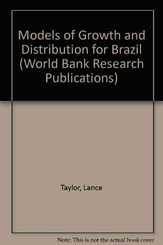 Models of Growth and Distribution for Brazil (World Bank Research Publications): Taylor, Lance