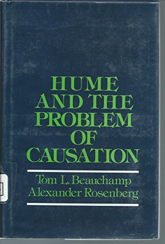 Hume and the Problem of Causation: Beauchamp, Tom L.; Rosenberg, Alexander