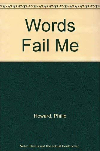 Words Fail Me: Howard, Philip