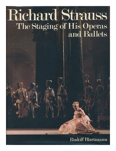 9780195202519: Richard Strauss: The Staging of His Operas and Ballets