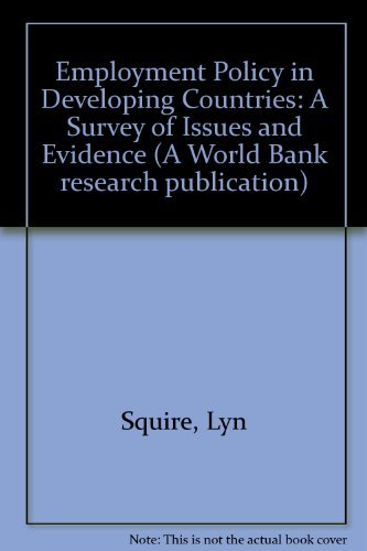 Employment Policy in Developing Countries: A Survey: Squire, Lyn