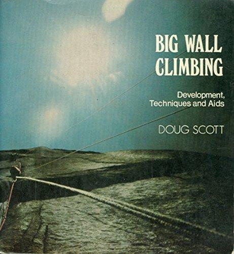 9780195202700: Big Wall Climbing: Development, Techniques And AIDS