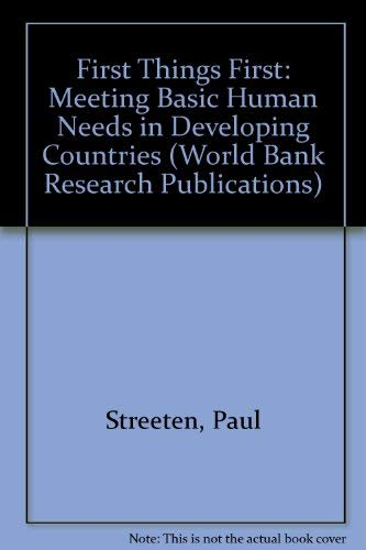 9780195203684: First Things First: Meeting Basic Human Needs in the Developing Countries (A World Bank Research Publication)
