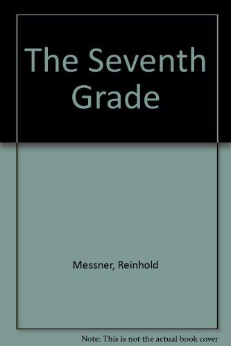 THE SEVENTH GRADE: MOST EXTREME CLIMBING: Messner, Reinhold