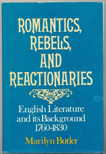 9780195203844: Romantics, Rebels, and Reactionaries: English Literature and Its Background, 1760-1830