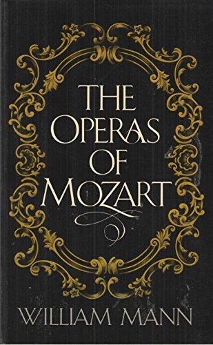 The Operas of Mozart: Mann, William