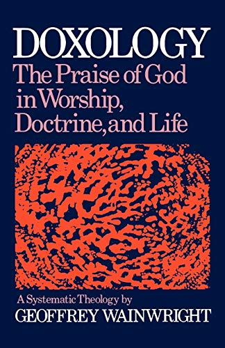 9780195204339: Doxology: The Praise of God in Worship, Doctrine and Life: A Systematic Theology