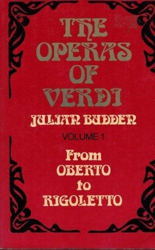 9780195204490: The Operas of Verdi: Volume 1: From Oberto to Rigoletto, Revised Edition