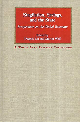 9780195204964: Stagflation, Savings, and the State: Perspectives on the Global Economy (A World Bank Research Publication)