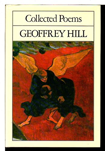 Geoffrey Hill: Collected Poems (0195204999) by Geoffrey Hill