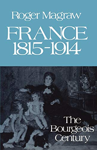 9780195205039: France, 1815-1914: The Bourgeois Century