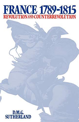9780195205138: France, 1789-1815: Revolution and Counterrevolution