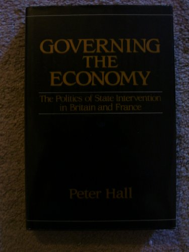 9780195205237: Governing the Economy: The Politics of State Intervention in Britain and France (Europe and the International Order)