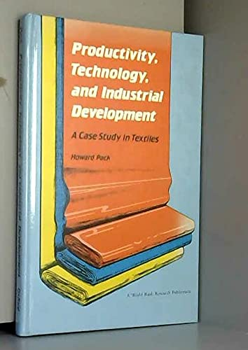 9780195205435: Productivity, Technology, and Industrial Development: A Case Study in Textiles (A World Bank Research Publication)