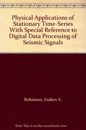 9780195205831: Physical Applications of Stationary Time-Series With Special Reference to Digital Data Processing of Seismic Signals