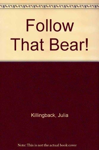 Follow That Bear!: Killingback, Julia