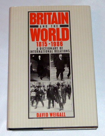 Britain and the World, 1815-1986 : A: David Weigall