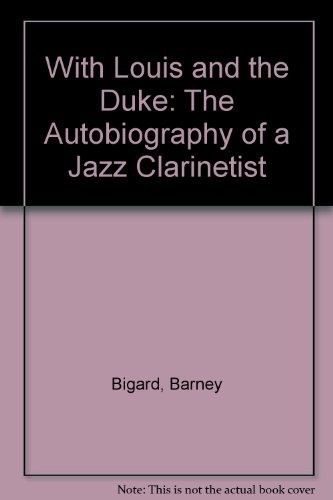 9780195206371: With Louis and the Duke: The Autobiography of a Jazz Clarinetist