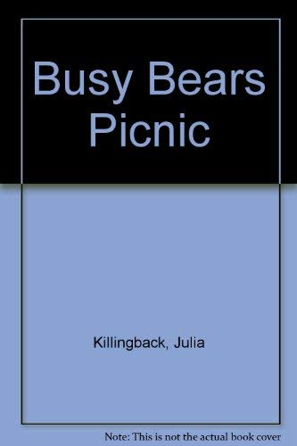 Busy Bear's Picnic: Killingback, Julia