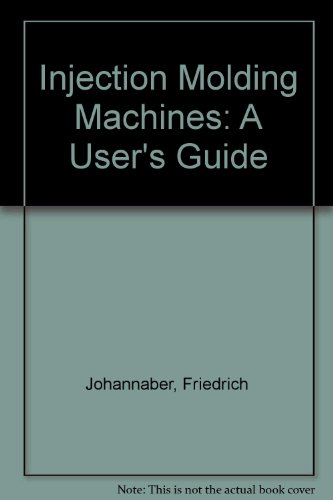 9780195207460: Injection Molding Machines: A User's Guide