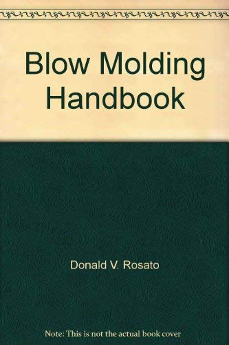9780195207613: Blow Molding Handbook: Technology, Performance, Markets, Economics: The Complete Blow Molding Operation