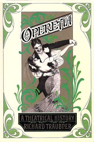 OPERETTA: A THEATRICAL HISTORY.