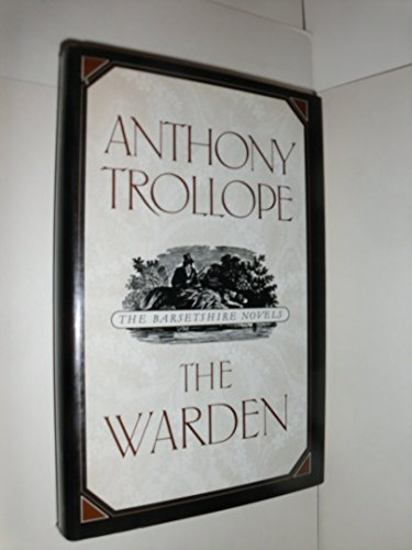The Barsetshire Novels: The Warden, Barchester Towers,: Trollope, Anthony: Michael