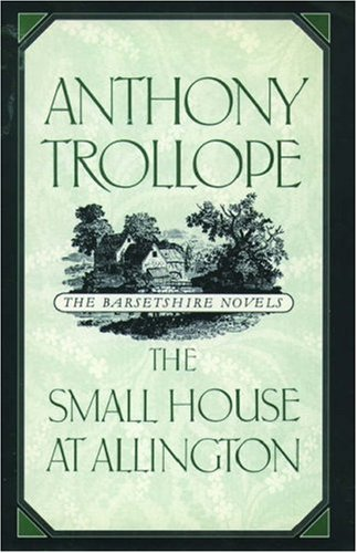 9780195208108: The Small House at Allington (The Barsetshire Novels)